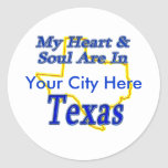 My Heart & Soul Are In Texas Round Stickers