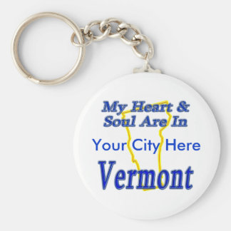 My Heart & Soul Are In Vermont Keychain