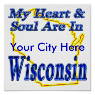 My Heart & Soul Are In Wisconsin Poster