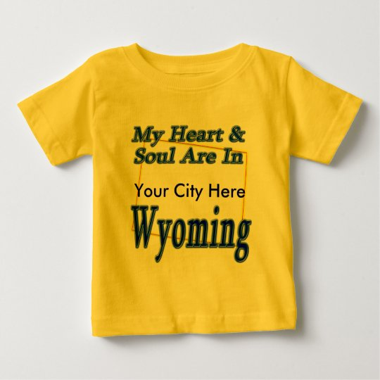 My Heart & Soul are in Wyoming Baby T-Shirt