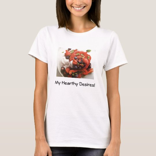 My Hearty Desires! T-Shirt