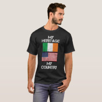 My Heritage My Country Irish American T-Shirt