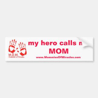 My Hero Calls Me MOM Bumper Sticker Car Bumper Sticker