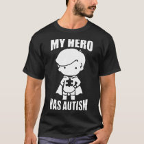 my hero has autism t-shirts