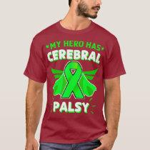 My Hero Has Cerebral Palsy CP Awareness Advocate T-Shirt