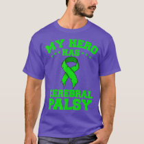 My Hero Has Cerebral Palsy Supporter Advocate CP T-Shirt