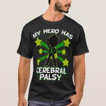 My Hero Has Cerebral Palsy World CP Awareness T-Shirt