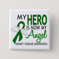 My Hero Is My Angel Kidney Disease Button