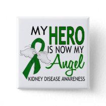 My Hero Is My Angel Kidney Disease Button
