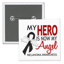 My Hero Is My Angel Melanoma Button