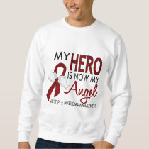 My Hero Is My Angel Multiple Myeloma Sweatshirt