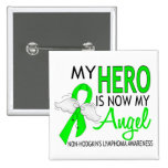 My Hero Is My Angel Non-Hodgkin's Lymphoma Pins