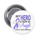My Hero Is My Angel Stomach Cancer Pinback Buttons