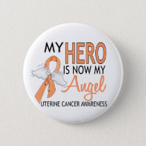 My Hero Is My Angel Uterine Cancer Pinback Button