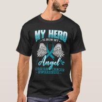 My Hero Is Now My Angel Ovarian Cancer Ovary Teal T-Shirt