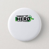 My Hero Lymphoma Awareness Support Gifts Pinback Button