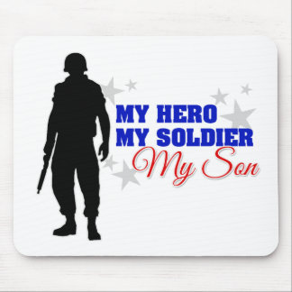 My Hero, My Soldier, My Son Mouse Pad