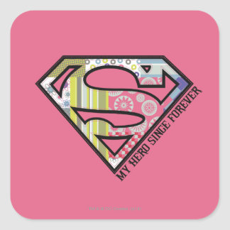 My Hero Since Forever Square Sticker