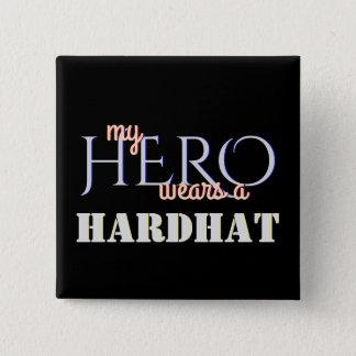 My Hero Wears a Hard Hat Button
