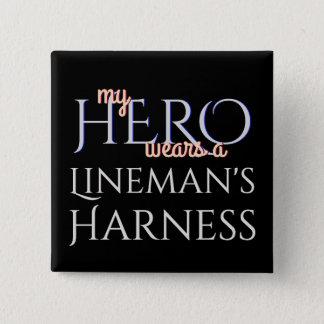 My Hero Wears a Linemans Harness Pinback Button