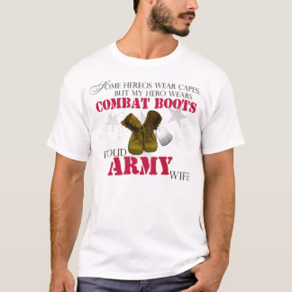 My Hero wears Combat Boots - Army Wife T-Shirt