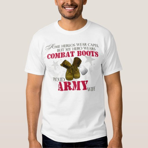 My Hero wears Combat Boots - Army Wife T Shirts