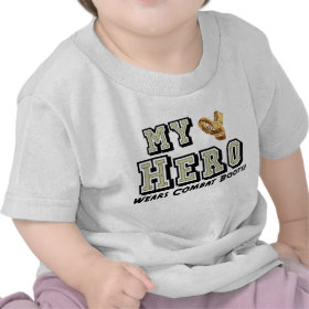 My Hero Wears Combat Boots! Shirts