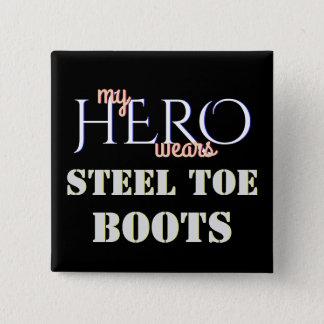 My Hero Wears Steel Toe Safety Button