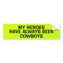 MY HEROES ARE COWBOYS BUMPER STICKER
