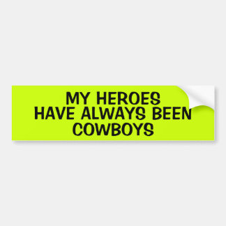 MY HEROES ARE COWBOYS CAR BUMPER STICKER