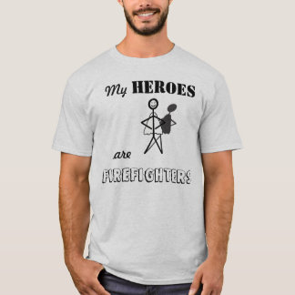My Heroes are Firefighters T-Shirt