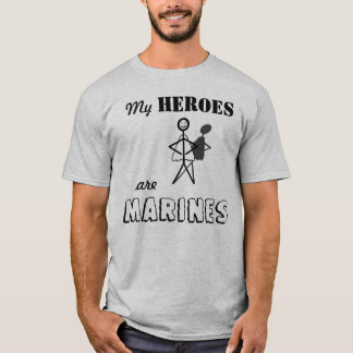 My Heroes are Marines T-Shirt