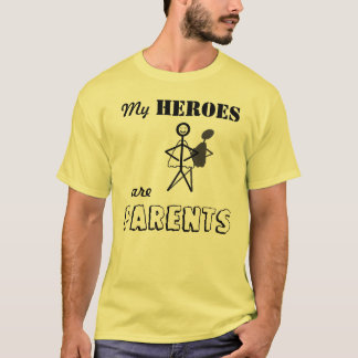 My Heroes are Parents T-Shirt
