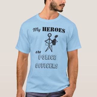 My Heroes are Police Officers T-Shirt
