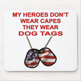My Heroes Don't Wear Capes They Wear Dog Tags Mouse Pad