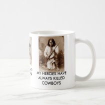 MY HEROES HAVE ALWAYS KILLED COWBOYS COFFEE MUG