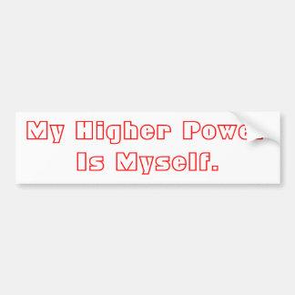 My Higher Power Is Myself. Car Bumper Sticker