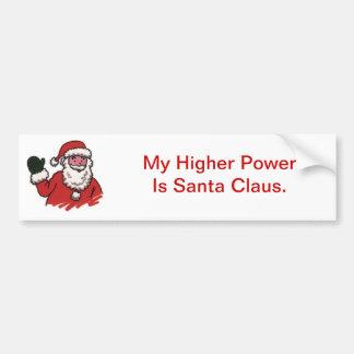 My Higher Power Is Santa Claus Car Bumper Sticker