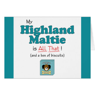 My Highland Maltie is All That! Card
