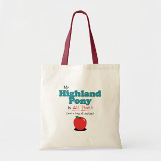My Highland Pony is All That! Funny Pony Bag