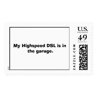 My Highspeed DSL is in the garage. Postage Stamps