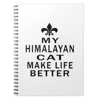My Himalayan Cat Make Life Better Note Books