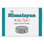My Himalayan is All That! Funny Kitty Greeting Card