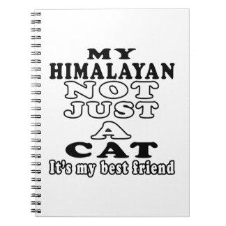 My Himalayan not just a cat it's my best friend Spiral Notebook