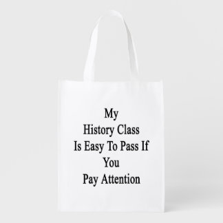 My History Class Is Easy To Pass If You Pay Attent Grocery Bag