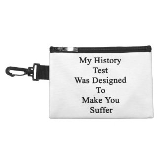 My History Test Was Designed To Make You Suffer Accessories Bags