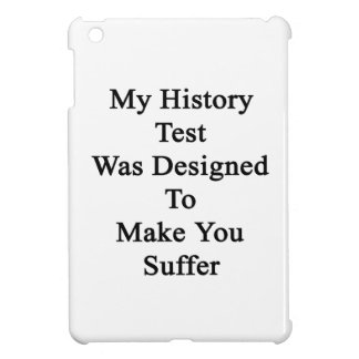 My History Test Was Designed To Make You Suffer iPad Mini Cover