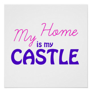 My Home is My Castle Poster