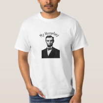 My Homeboy Abraham Lincoln t-shirt