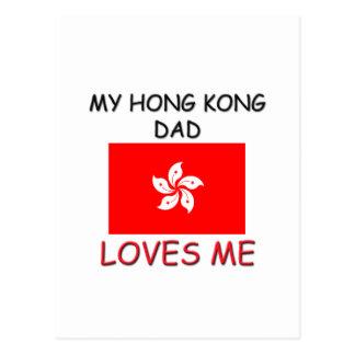 My HONG KONG DAD Loves Me Post Cards